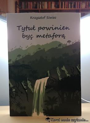 """Premiera książki """"Tytuł powinien być metaforą"""" Krzysztofa Siwca"""