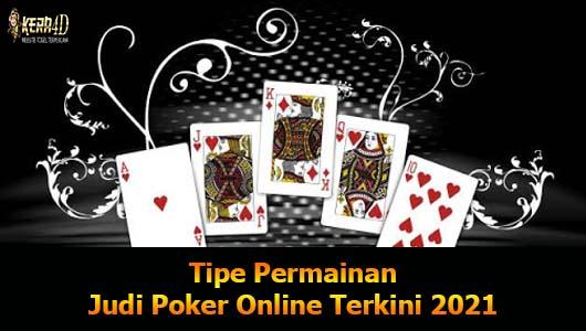 Tipe Permainan Judi Poker Online Terkini 2021
