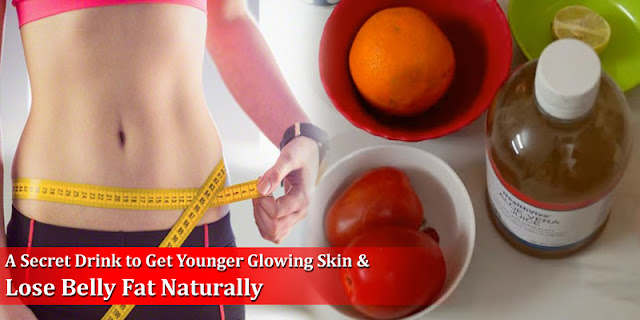A Secret Drink to Get Younger Glowing Skin And Lose Belly Fat Naturally