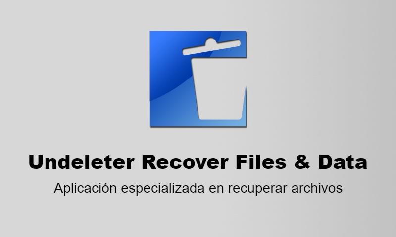 Undeleter Recover Files Data: App especializada en recuperar archivos