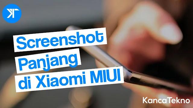 Cara Mudah Screnshoot Panjang di Xiaomi Redmi [MIUI 8 9 10 dan 11]