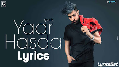 Yaar Hasda Lyrics - Guri