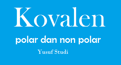 Perbedaan Senyawa Kovalen polar dan non polar