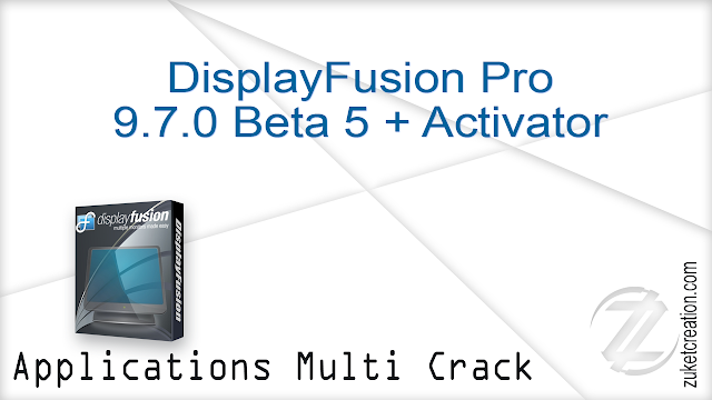 DisplayFusion Pro 9.7.0 Beta 5 + Activator