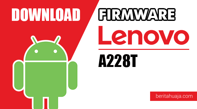 Download Firmware / Stock ROM Lenovo A218T All Versions