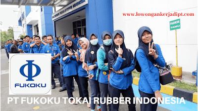 Lowongan Kerja PT Fukoku Tokai Rubber Indonesia