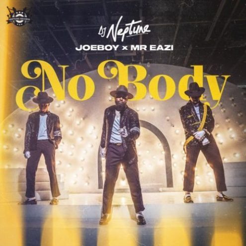 Dj Neptune - Nobody ft Joeboy & Mr Eazi | Download Music MP3