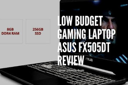 Low Budget Gaming Laptop Asus FX505DT Review
