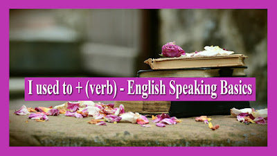 I used to + (verb) - English Speaking Basics