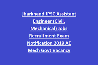 Jharkhand JPSC Assistant Engineer (Civil, Mechanical) Jobs Recruitment Exam Notification 2019 AE Mech Govt Vacancy Online
