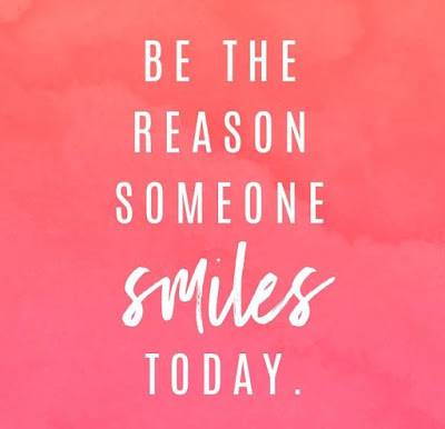 Quote 'be the reason someone smiles today' goodness, kindness, compassion, selfless