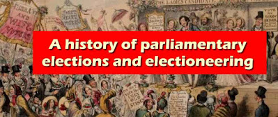 A history of parliamentary elections and electioneering