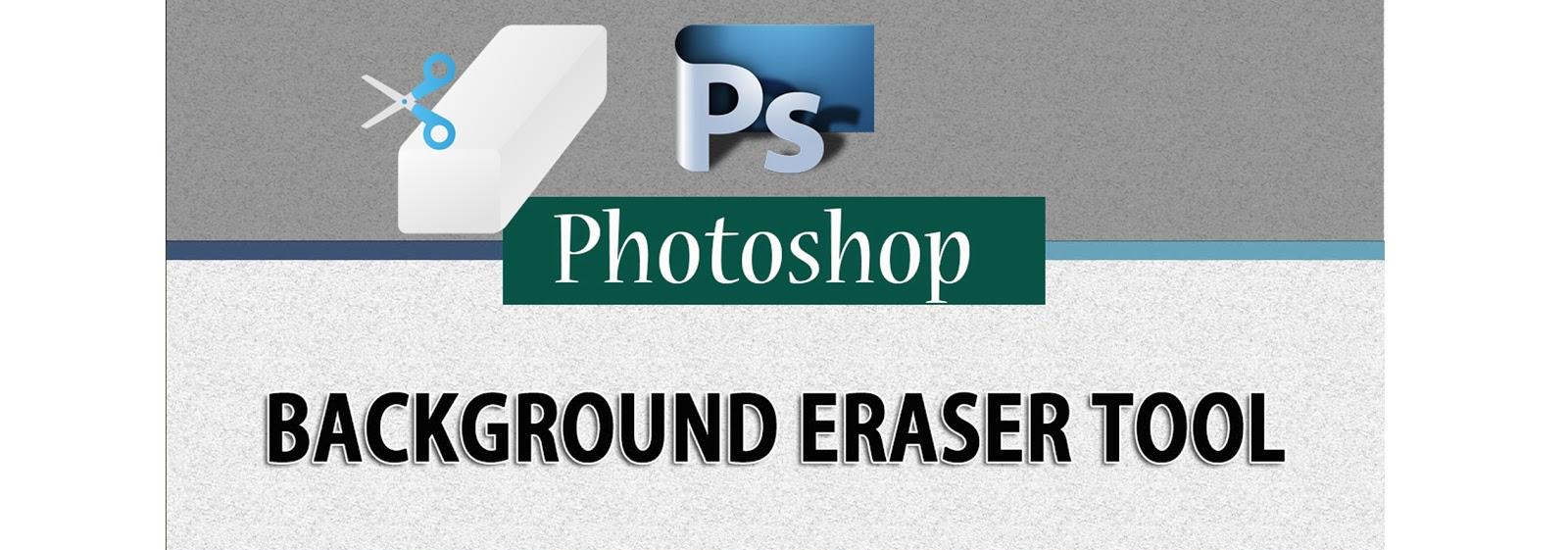 the background eraser tool in photoshop to erase background
