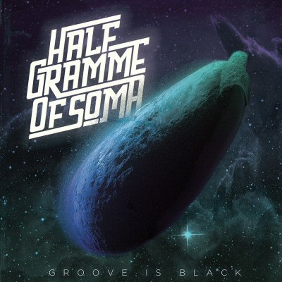 [Review] HALF Gramme of SOMA - Groove is Black