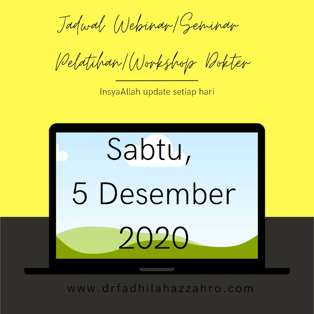 Jadwal Webinar/Seminar Pelatihan/Workshop Dokter Sabtu, 5 Desember 2020