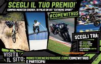 """Concorso """" Compra Monster Energy e puoi vincere un Kit Extreme Sport"""" del valore di oltre 5000 euro(Yamaha, Mountain Bike o SnowBoard)"""