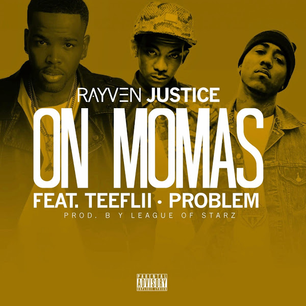 Rayven Justice - On Mamas (feat. TeeFLii & Problem) - Single Cover
