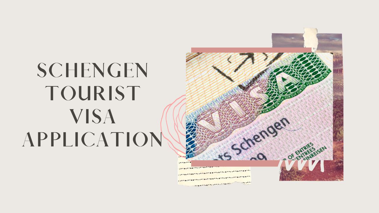How to Apply For A Schengen Tourist Visa