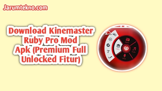 Fitur Dari Kinemaster Ruby Pro Mod Apk Premium Full Unlocked
