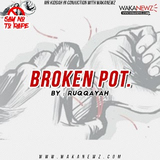 BROKEN POT (by Ruqqayah)