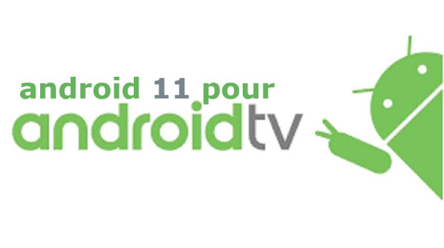 Android 11 pour Android TV