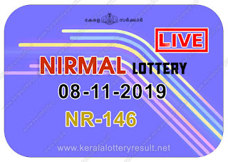 KeralaLotteryResult.net, kerala lottery kl result, yesterday lottery results, lotteries results, keralalotteries, kerala lottery, keralalotteryresult, kerala lottery result, kerala lottery result live, kerala lottery today, kerala lottery result today, kerala lottery results today, today kerala lottery result, Nirmal lottery results, kerala lottery result today Nirmal, Nirmal lottery result, kerala lottery result Nirmal today, kerala lottery Nirmal today result, Nirmal kerala lottery result, live Nirmal lottery NR-146, kerala lottery result 08.11.2019 Nirmal NR 146 08 November 2019 result, 08 11 2019, kerala lottery result 08-11-2019, Nirmal lottery NR 146 results 08-11-2019, 08/11/2019 kerala lottery today result Nirmal, 08/11/2019 Nirmal lottery NR-146, Nirmal 08.11.2019, 08.11.2019 lottery results, kerala lottery result November 08 2019, kerala lottery results 08th November 2019, 08.11.2019 week NR-146 lottery result, 08.11.2019 Nirmal NR-146 Lottery Result, 08-11-2019 kerala lottery results, 08-11-2019 kerala state lottery result, 08-11-2019 NR-146, Kerala Nirmal Lottery Result 08/11/2019