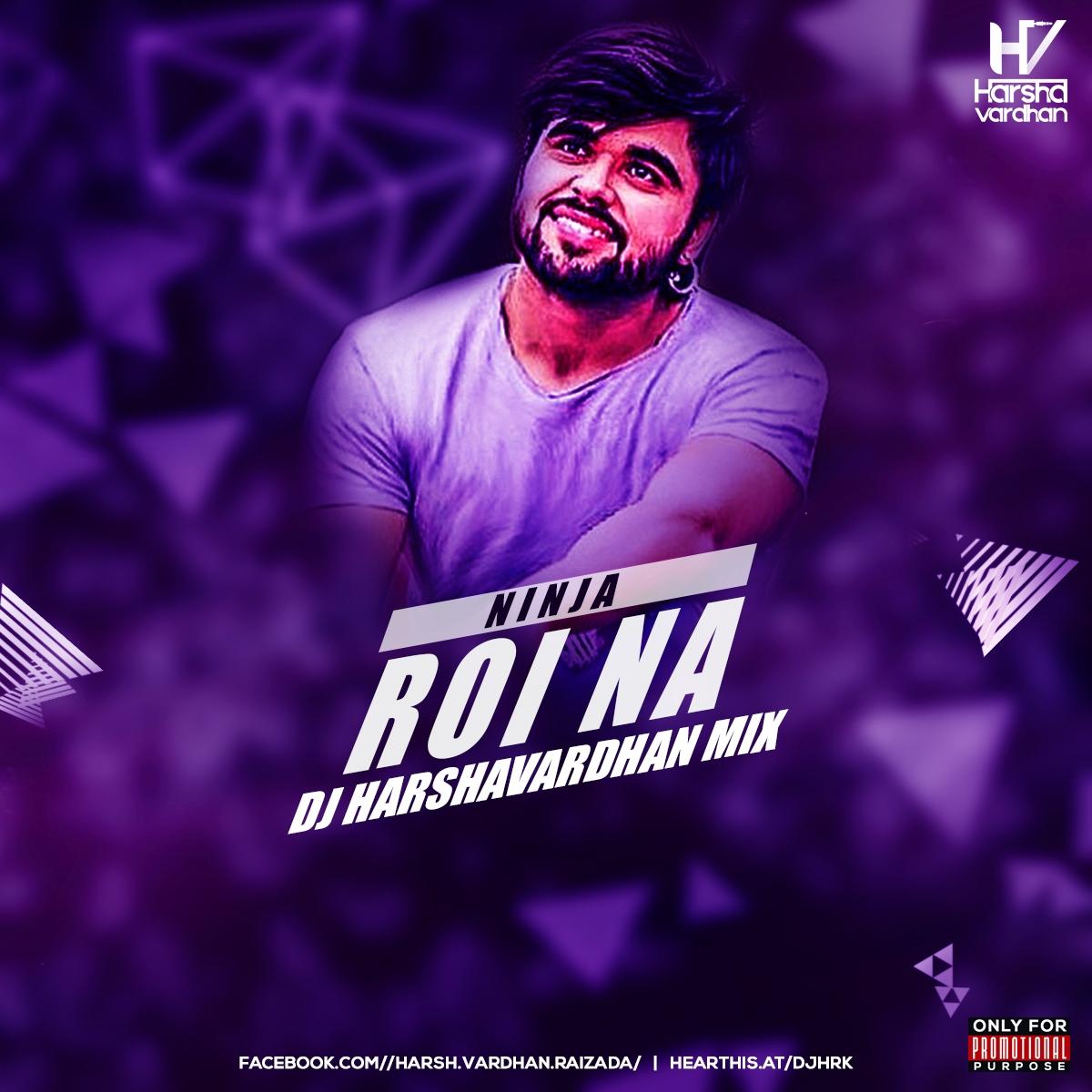 Bhagwa Rang Dj: Roi Na ( Ninja ) DJ Harshvardhan Mix