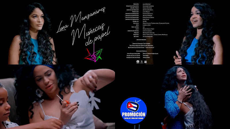 Luna Manzanares - ¨Muñecas de Papel¨ - Videoclip - Director: Julio Martínez. Portal Del Vídeo Clip Cubano. Música cubana. Canción. Cuba.