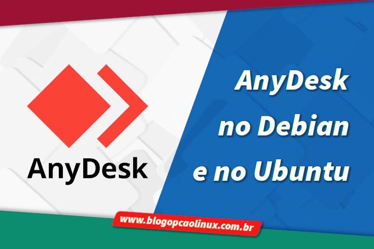 Como instalar o AnyDesk no Debian, no Ubuntu, Linux Mint e distribuições derivadas