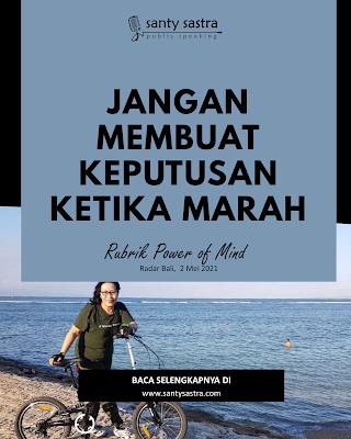 Jangan Membuat Keputusan Ketika Marah - Radar Bali Jawa Pos - Santy Sastra Public Speaking