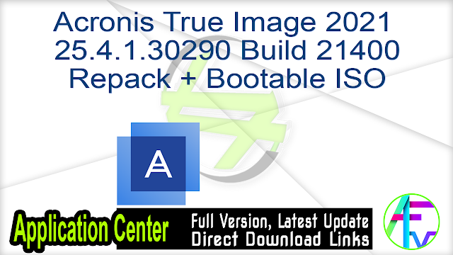 Acronis True Image 2021 25.4.1.30290 Build 21400 Repack + Bootable ISO