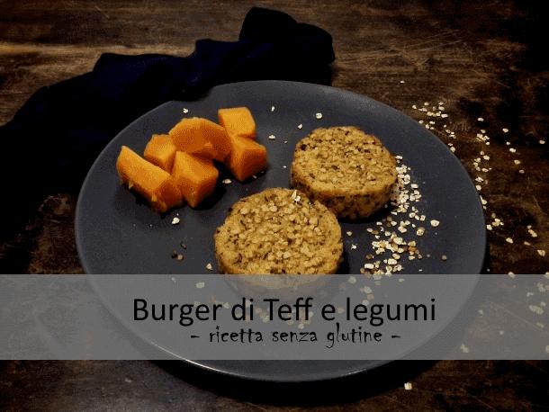 Burger di Teff e legumi - Ricetta senza glutine