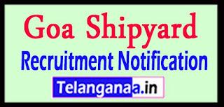 Goa Shipyard Recruitment Notification 2017 Last Date 15-05-2017