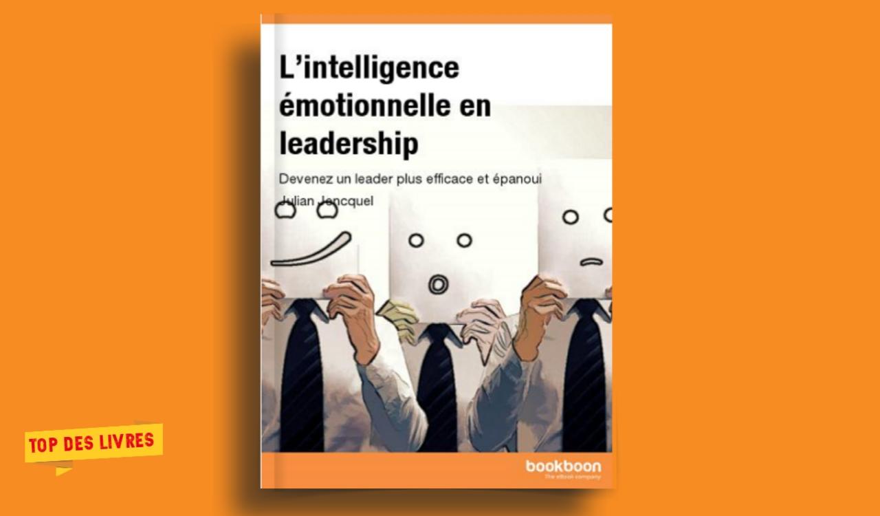 Télécharger : L'intelligence émotionnelle en leadership en pdf