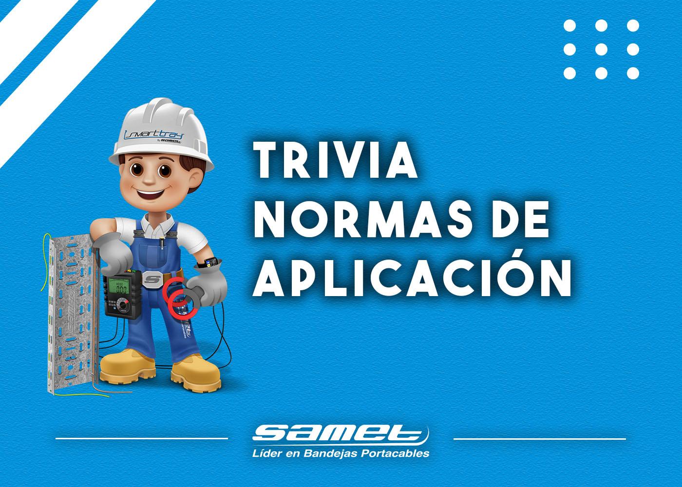 Trivia 6 - Normas de aplicacion