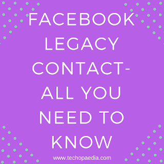 Facebook Legacy Contact- All you need to know