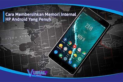 Cara Membersihkan Memori Internal HP Android Yang Penuh