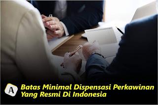 Batas Minimal Dispensasi Perkawinan Yang Resmi Di Indonesia