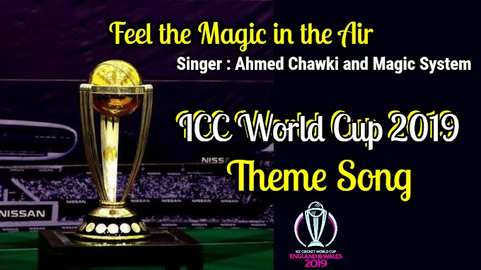 The ICC Cricket World Cup 2019 OFFICIAL THEME SONG Lyrics - ( Feel the Magic in the Air ) - Lyrics Over A2z