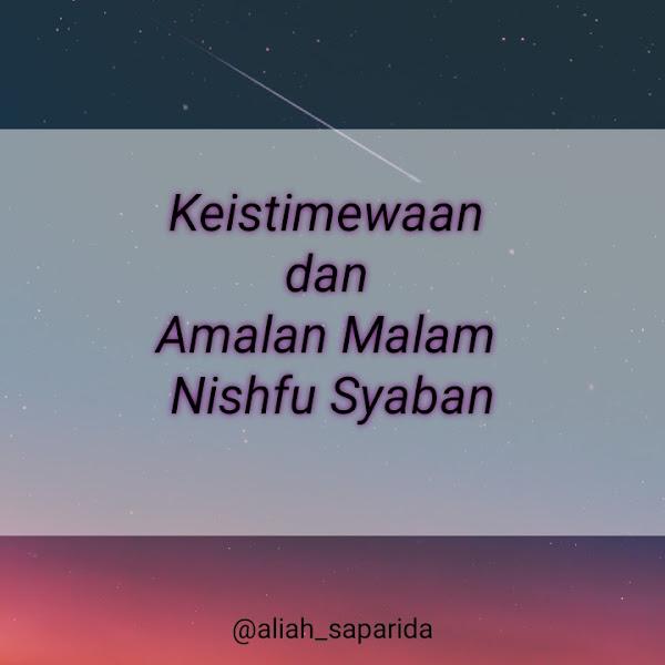 Keistimewaan dan Amalan Malam Nishfu Syaban