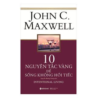 10 Nguyên Tắc Vàng Để Sống Không Hối Tiếc ebook PDF EPUB AWZ3 PRC MOBI