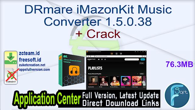 DRmare iMazonKit Music Converter 1.5.0.38+ Crack_ ZcTeam.id