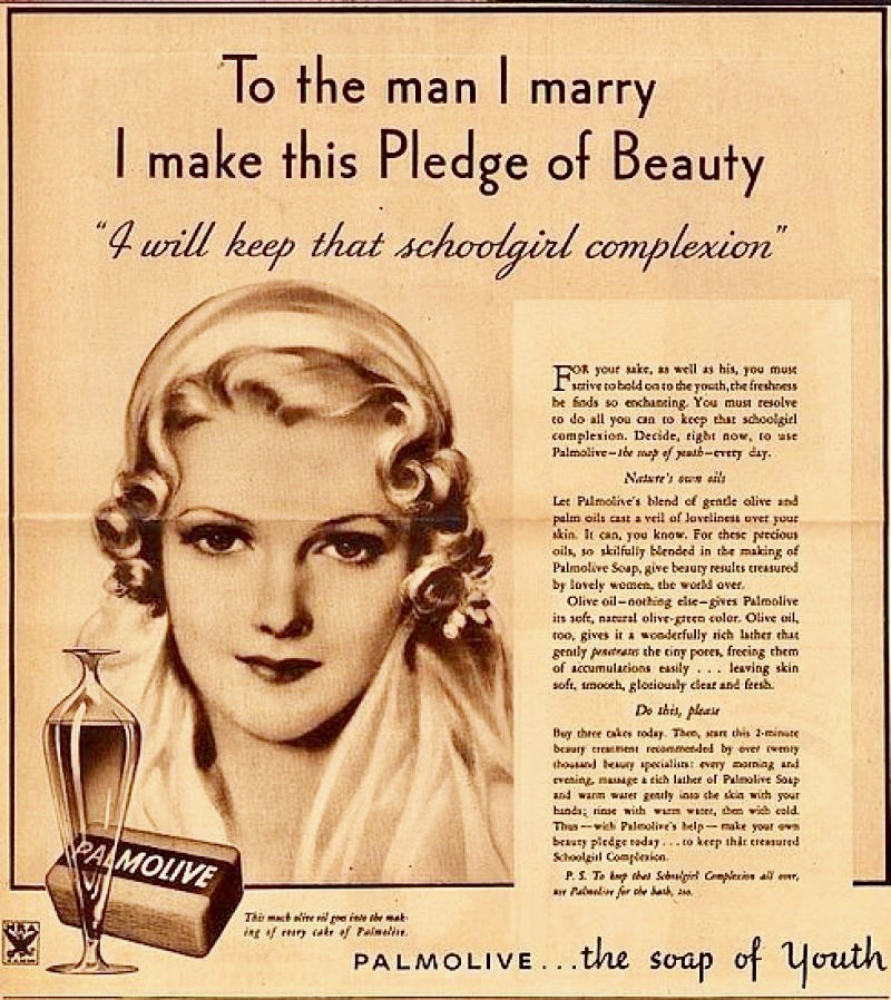 Palmolive the soap of youth. vintage beauty ad. To the man I marry I make this pledge of beauty. I will keep that schoolgirl complexion. As Seen on TV and other stories of marketing the American Dream. marchmatron.com