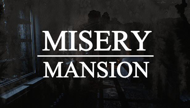 Misery Mansion