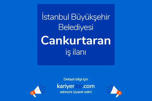 İstanbul Büyükşehir Belediyesi, yaz aylarında plajlarda görevlendirmek üzere cankurtaran alımı yapacak. Detaylar kariyeribb.com'da!