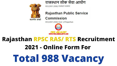 Free Job Alert: Rajasthan RPSC RAS/ RTS Recruitment 2021 - Online Form For Total 988 Vacancy