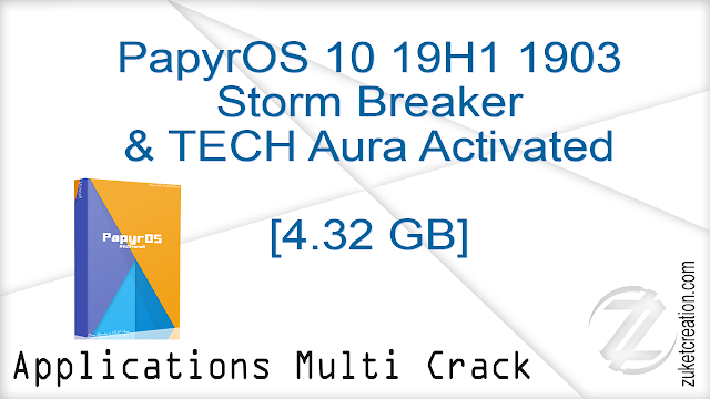 Windows 10 PapyrOS 10 19H1 1903  Storm Breaker & TECH Aura Activated   |  4.32 GB
