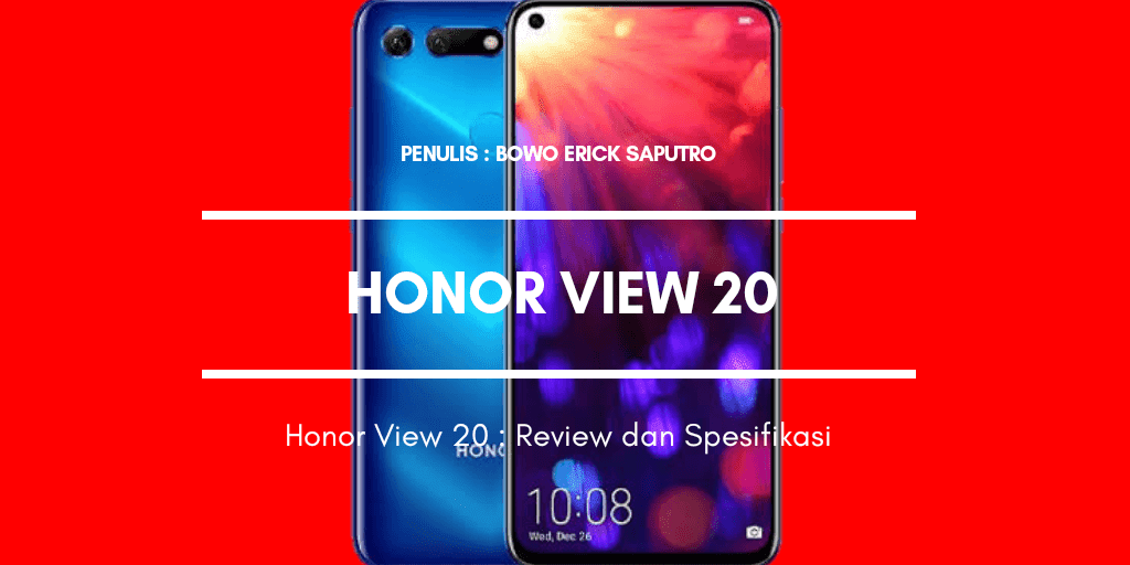 Honor View 20 : Review dan Spesifikasi