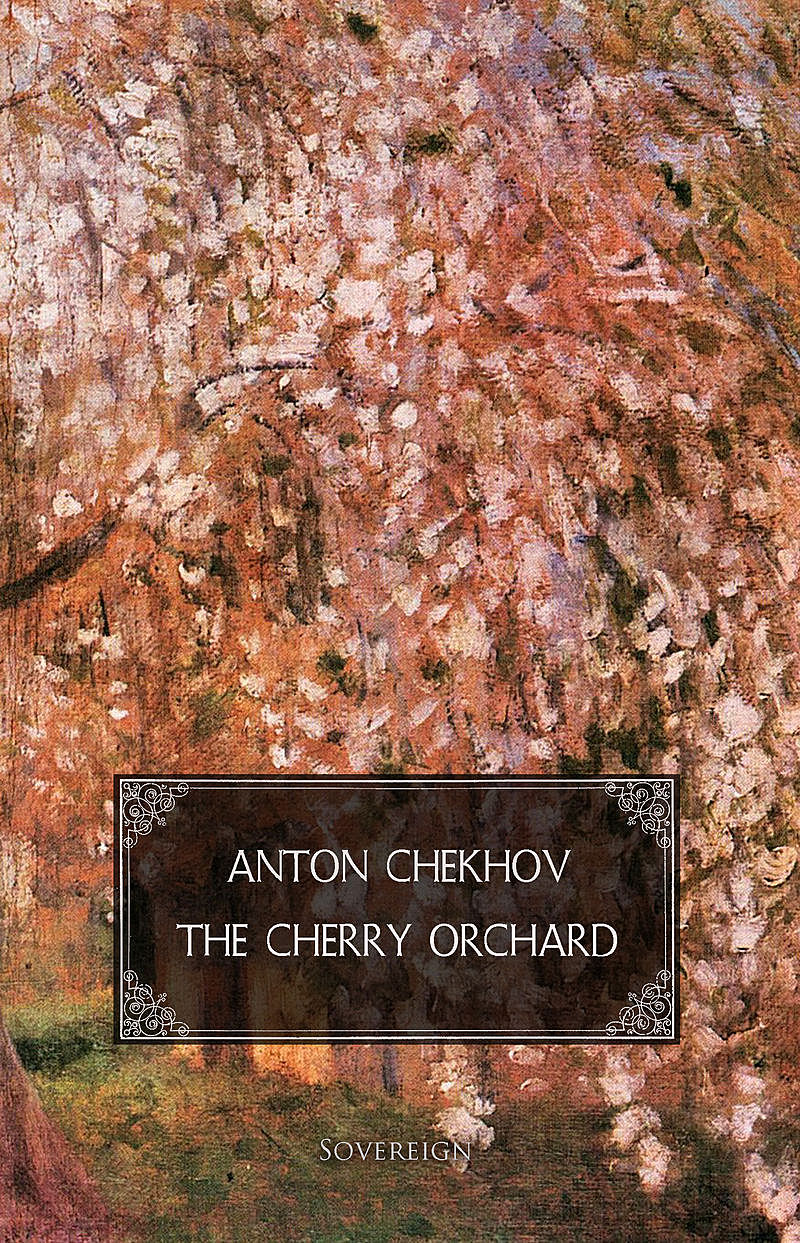 a literary analysis of the cherry orchad by anton chekhov An analysis paper on anton chekhov's the seagull and the cherry orchard 12092 words | 49 pages high school department ay 2013-2014 in partial fulfillment of.