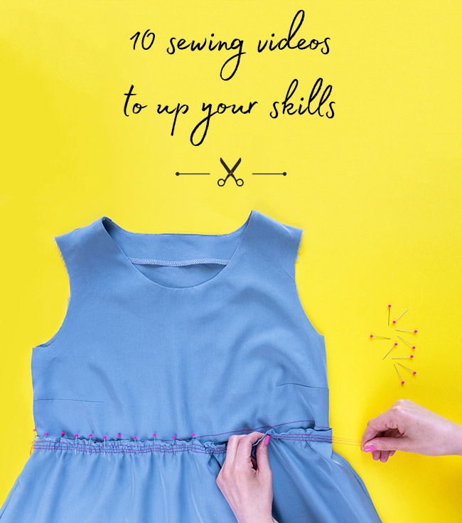 10 Sewing videos to up your skills